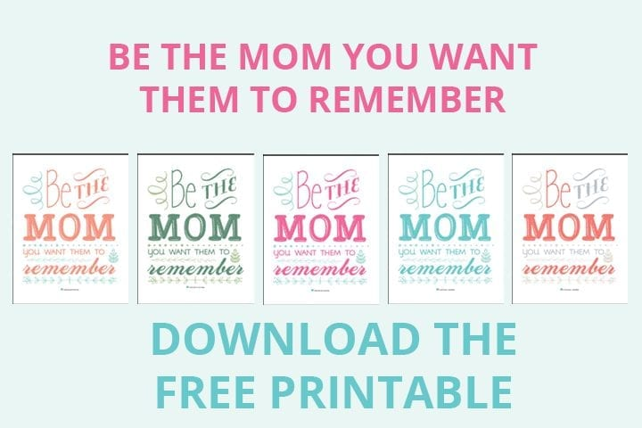 Be the mom you want them to remember download