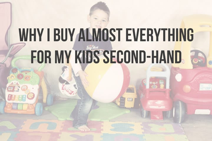 Why I buy almost everything for my kids second-hand