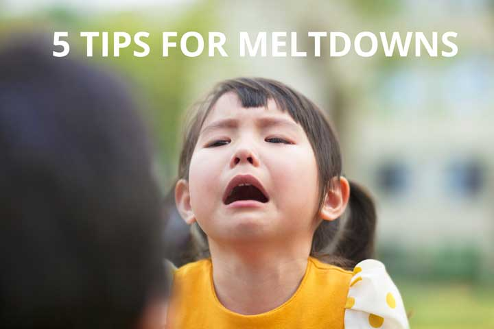 5 tips for dealing with a meltdown