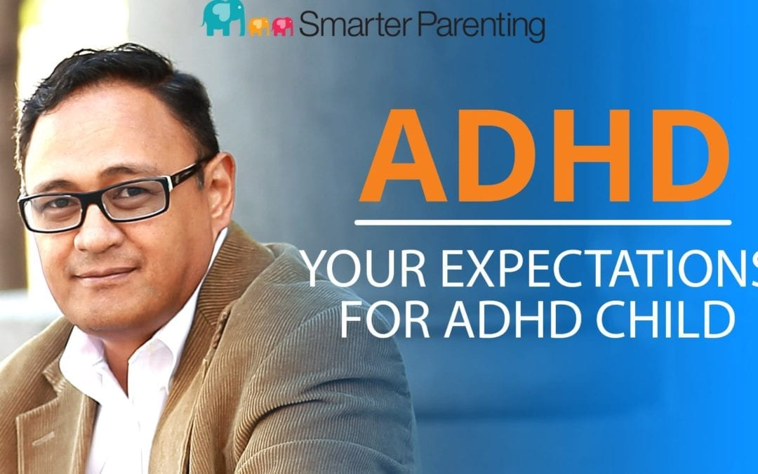 #6: Your expectations for your ADHD child: Episode 6 of the ADHD Parenting Podcast